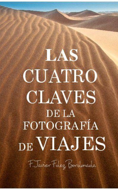LAS CUATRO CLAVES DE LA FOTOGRAFÍA DE VIAJES