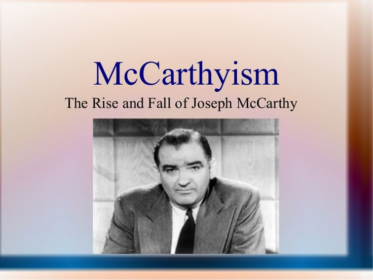 rise of mccarthyism essay Discover how a senator from wisconsin named joseph mccarthy created the  climate of fear known as the  historical essay  the cold war ended with the  fall of the berlin wall in 1989 and the dissolution of the ussr in the early 1990s.