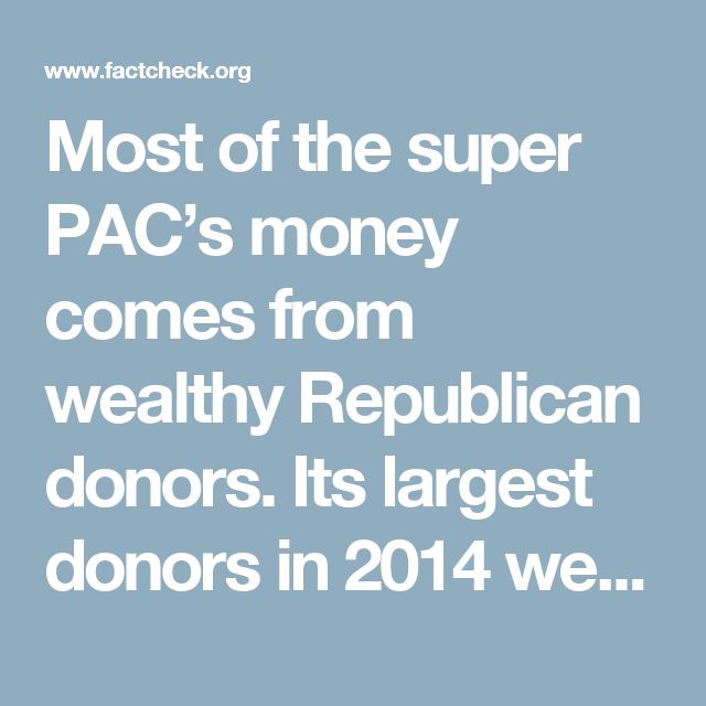 Most of the super PAC's money comes from wealthy Republican donors. Its largest donors in 2014 were Virginia James, an investor in New Jersey ($1.5 million); Robert Mercer, co-CEO of Renaissance Technologies (more than $1 million); private equity investor John Childs, the chairman of the Boston-based J.W. Childs Associates ($700,000); and Uline CEO Richard Uihlein ($700,000).