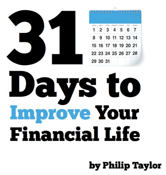 Free Download: 31 Days to Improve Your Financial Life by Philip Taylor - PT Money