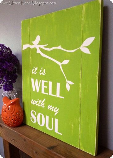 It is Well with My Soul sign: This was my father's favorite