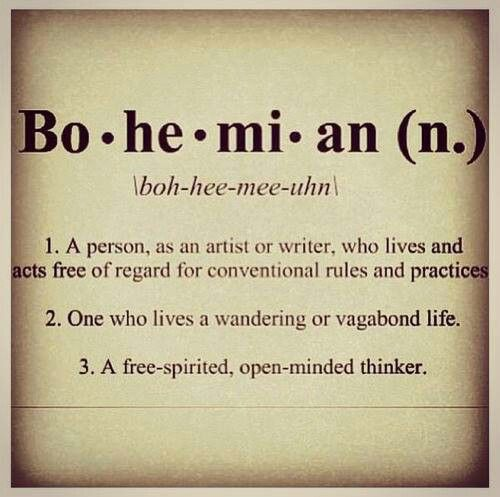 Yep, inside me there is part of me that is Bohemian...for better or for worse