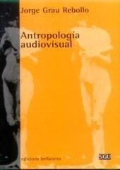 Antropología audiovisual : fundamentos teóricos y metodológicos en la inserción del audiovisual en diseños de investigación social / Jorge Grau Rebollo http://encore.fama.us.es/iii/encore/record/C__Rb1555470?lang=spi