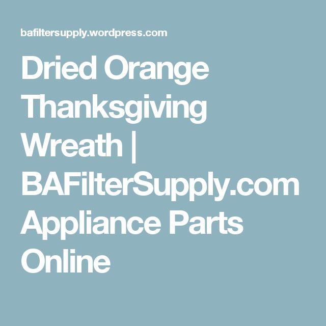 Dried Orange Thanksgiving Wreath | BAFilterSupply.com Appliance Parts Online