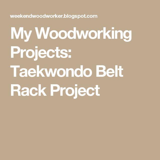 My Woodworking Projects: Taekwondo Belt Rack Project