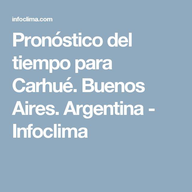 Pronóstico del tiempo para Carhué. Buenos Aires. Argentina - Infoclima