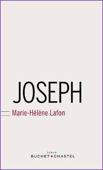 JOSEPH, de Marie-Hélène Lafon - Ed. Buchet Chastel - 2014