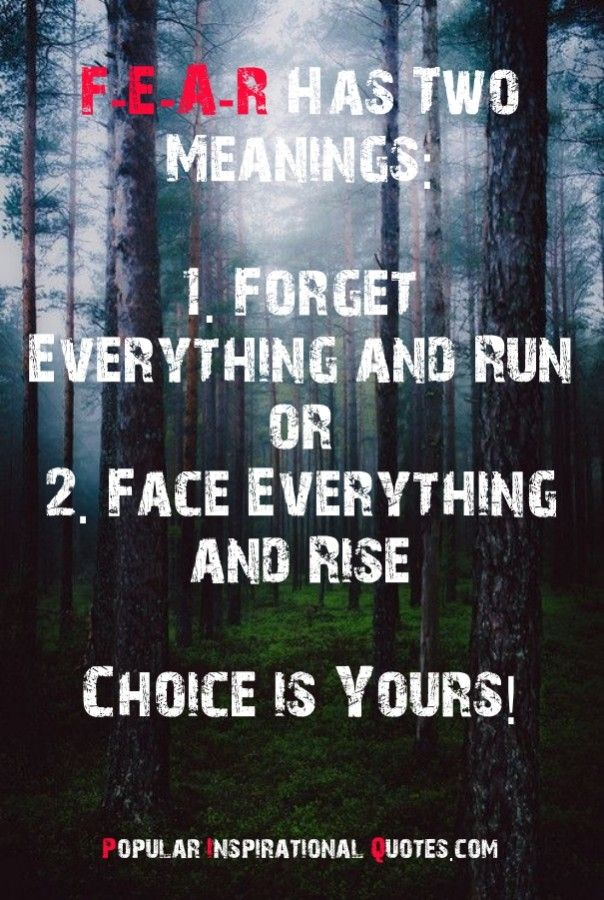 Fear has two meanings choice is yours