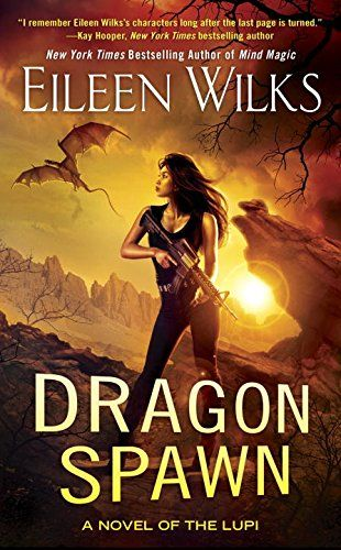 Dragon Spawn (A Novel of the Lupi): Eileen Wilks: Series: A Novel of the Lupi (Book 13) Mass Market Paperback: 416 pages Publisher: Berkley (December 6, 2016)