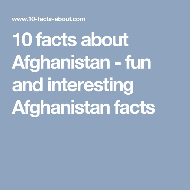 10 facts about Afghanistan - fun and interesting Afghanistan facts