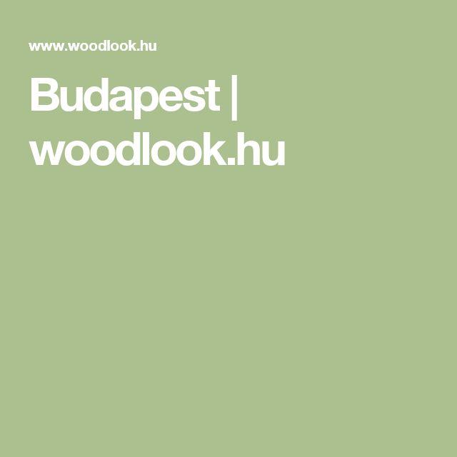 Budapest | woodlook.hu