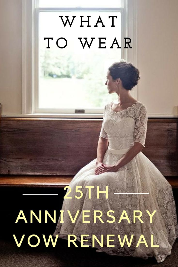 What To Wear 25th Anniversary Vow Renewal Dresses In