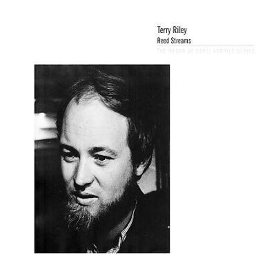 Terry Riley - Reed Streams