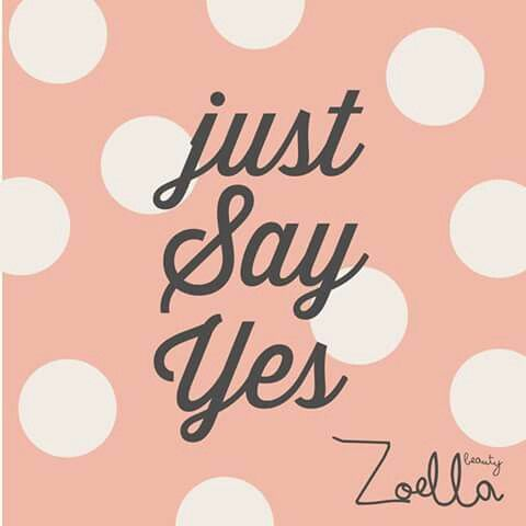 Just say yes -Zoella