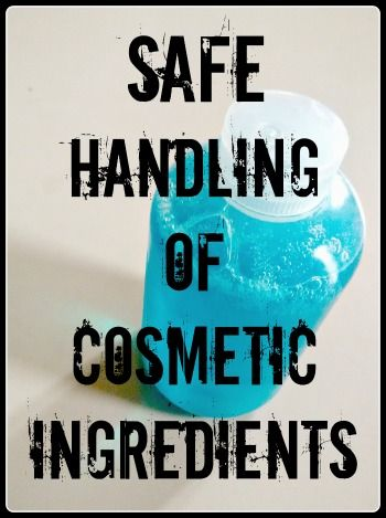 Safe Handling of Cosmetic Ingredients - a nice list of good practices and a reminder of how to store ingredients in a safe way. Very important!