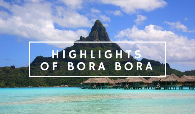 Blog Post: Highlights of Bora Bora http://www.thegirlswhowander.com/2017/03/12/highlights-of-bora-bora/