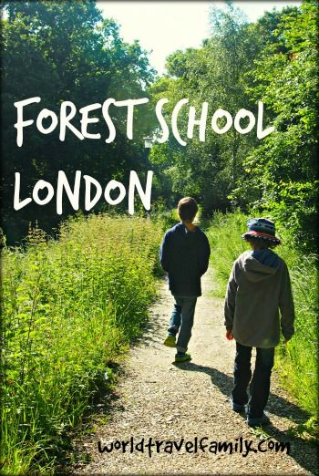 Forest School. Worldschooling in London. Family travel blog World Travel Family.  A travel break in London gave us a chance to try out Forest School. The kids loved it.