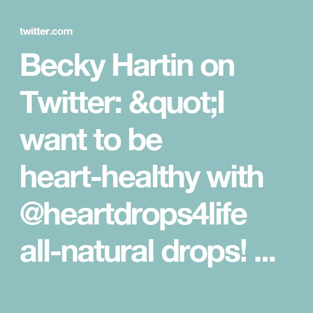 "Becky Hartin on Twitter: ""I want to be heart-healthy with @heartdrops4life all-natural drops! Get yours FREE with @socialnature to #trynatural https://t.co/ewvZqciPJJ"""