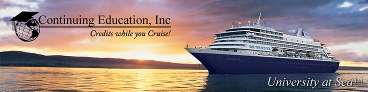 Continuing Education's Schedule of CEU Cruise Conferences for Nurses-This would be a fun, yet educational method for nurse educators to obtain ceu credits.