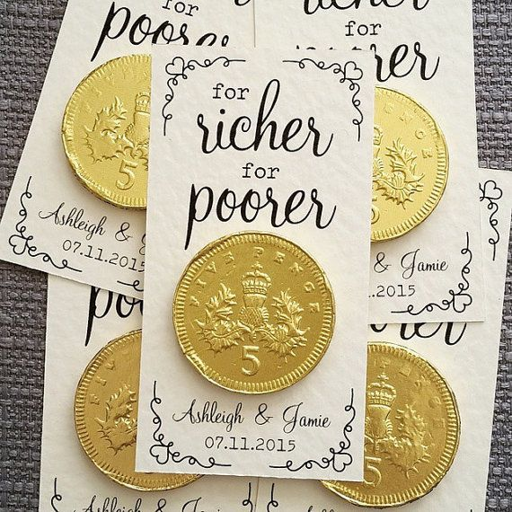 For Richer, For Poorer personalised wedding favour  Printed onto either; Ivory Hammered effect, White Hammered effect or Ribbed Kraft card and finished with gold foiled Belgian chocolate coin.  The perfect wedding favour for your big day, finishing your tables perfectly!  (If you would like to change anything please message me and I will try to help).  Card measures - 100mm x 60mm (approx).  Prices:  1 - 20: £1.60 21 - 49: £1.50 50 - 89: £1.40 90 - 149: £1.30 150 - 199 - £1.20 200+ - £1.10…