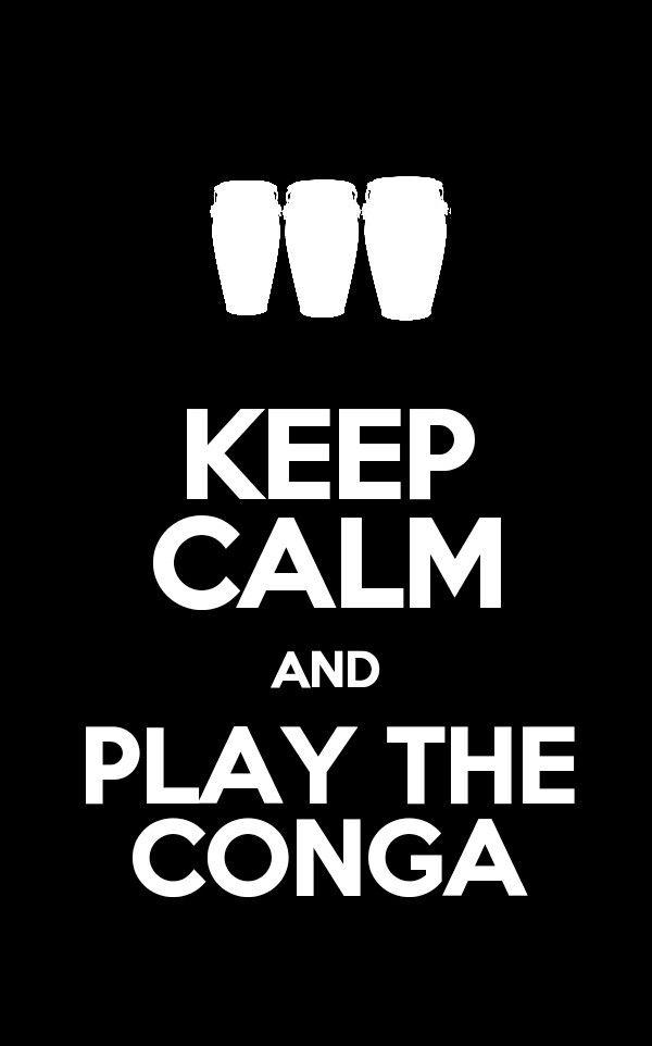 Keep calm play the conga