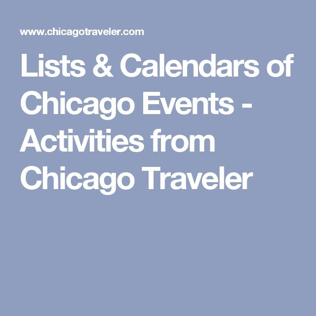 Lists & Calendars of Chicago Events - Activities from Chicago Traveler