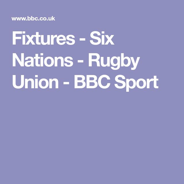 Fixtures - Six Nations - Rugby Union - BBC Sport