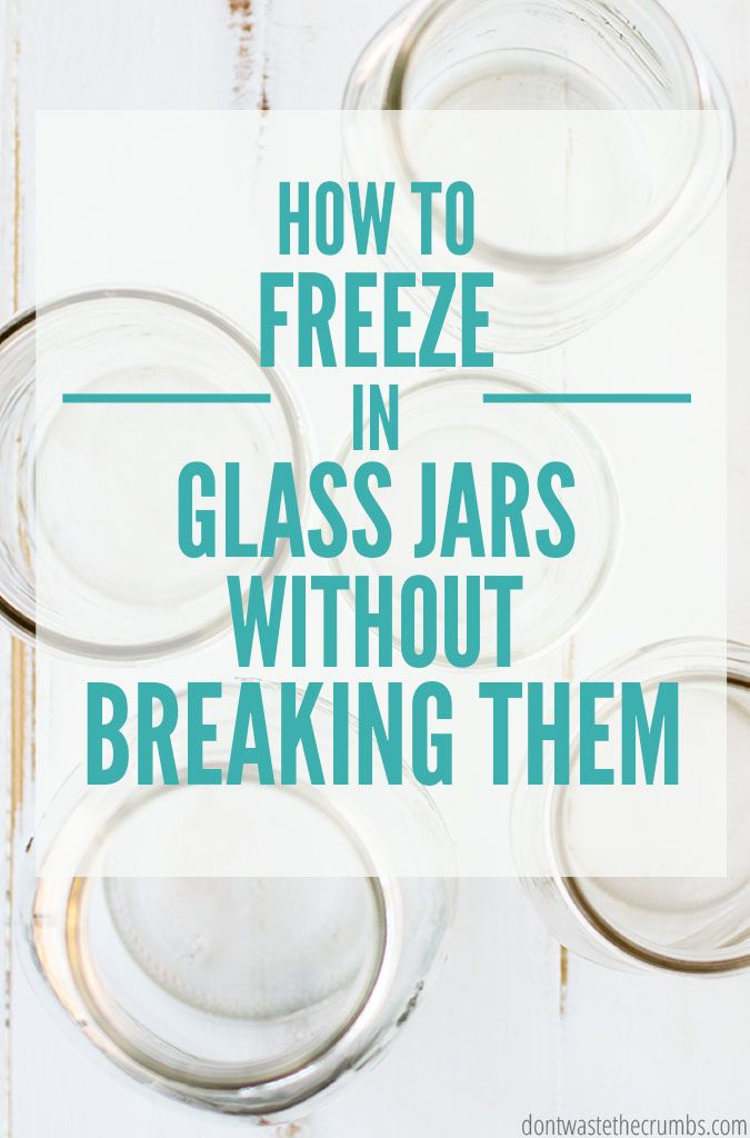Learn how to freeze food in glass jars and prevent glass from breaking. Simple tips that work for mason jars, jars with shoulders, pyrex and baby food. :: DontWastetheCrumbs.com