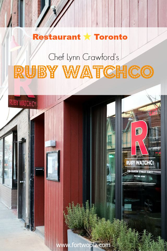 Review on Ruby Watchco in Toronto, a restaurant owned by chef Lynn Crawford and chef Lora kirk