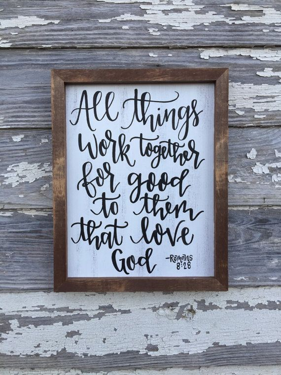All things work together for good to them that love God - Romans 8:28 // hand lettered hand painted wood sign // Christian decor