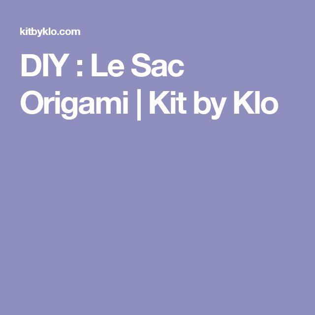 DIY : Le Sac Origami | Kit by Klo