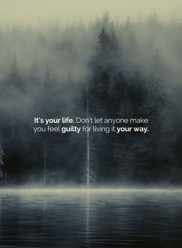 Live Your Life The Way You Were Meant To The Right People Will
