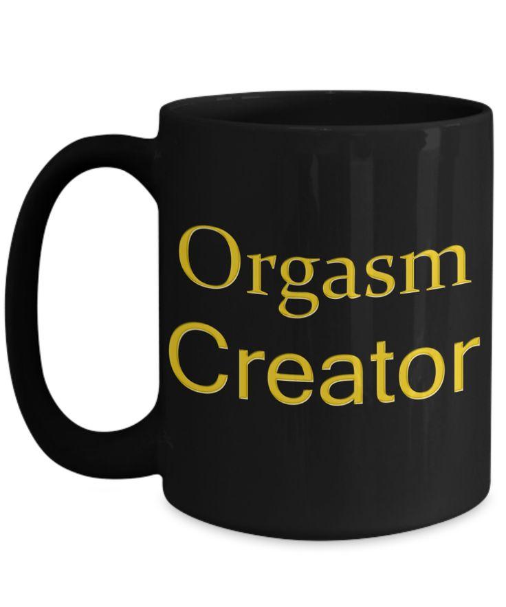 Romantic Gifts For Husband - Cute Coffee Mug Sayings For Boyfriend - Romantic Anniversary Gifts - 15 Oz Black Mug - Orgasms Creator