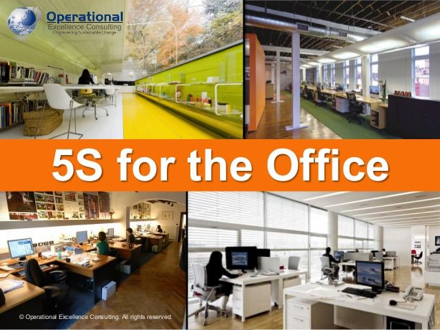 5S For The Office by Operational Excellence Consulting by OPERATIONAL EXCELLENCE CONSULTING via slideshare