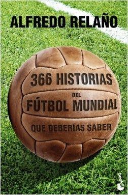 366 historias del fútbol mundial que deberías saber | Planeta de Libros - ED/796/REL
