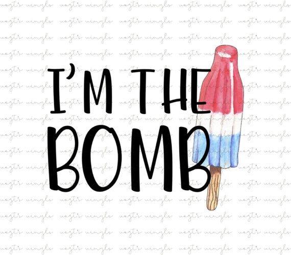 I M The Bomb Watercolor Bomb Pop Popsicle Png File Sublimation File Instant Download Bomb Pop Bomb Pop Popsicle Diy Watercolor