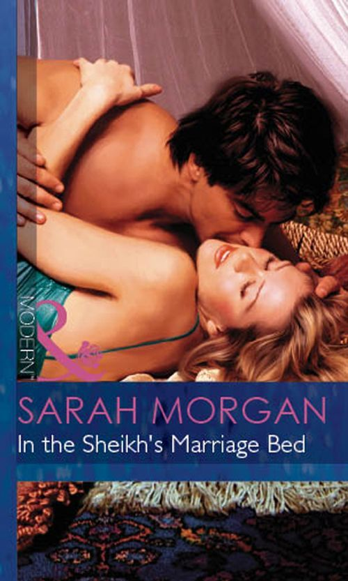 In the Sheikh's Marriage Bed (Mills & Boon Modern) eBook: Sarah Morgan: Amazon.co.uk: Kindle Store