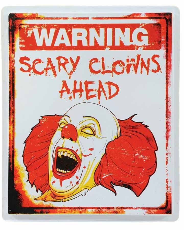 i bought the scary clown warning sign the other week too because we all know who that clown is