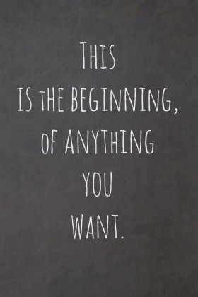 today is the beginning, and the best is yet to come.