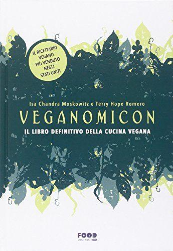 """Veganomicon. Il libro definitivo della cucina vegana - Iza C. Moskowitz, Terry H. Romero, A. Princis - """"Veganomicon è come una canzone d'amore, una ballata rock anni '80 con una punta di rock '70 e un tocco di rabbia post punk. Affronta i nostri piatti vegani preferiti con una grande varietà di deliziosi sapori e possibilità illimitate."""" € 19,98"""