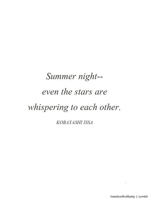 ~How poetically lovely & serene.... ~ Kobayashi Issa ~.  This reminds me of so many summer nights with Eddie.