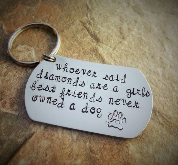 """Dog Lover Keychain - """"Whoever said diamonds are a girls best friends never owned a dog"""""""