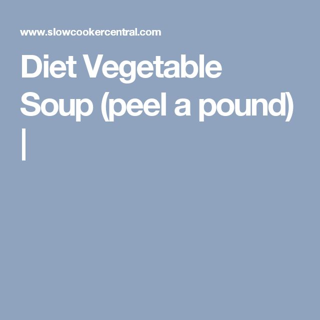 Diet Vegetable Soup (peel a pound) |