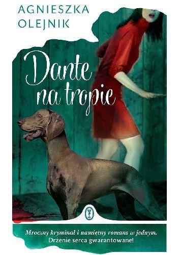Agnieszka Olejnik - Dante na tropie