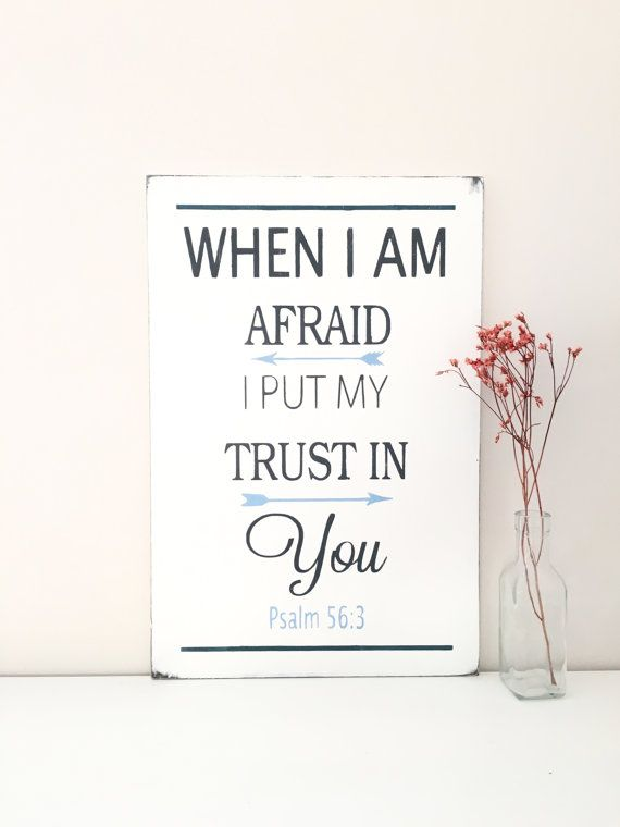 Bible Scripture Wood Sign When I Am Afraid Psalm 56:3 by InMind4U