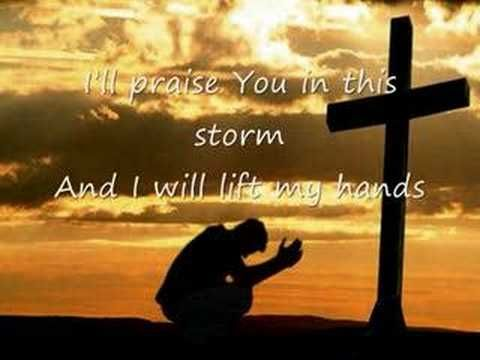 Casting Crowns--Praise You in this Storm  WE SHOULD ALWAYS PRAISE GOD! THE TRIALS DRAW US CLOSER!