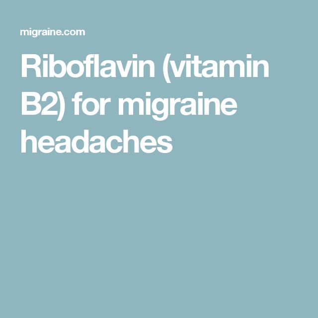 Riboflavin (vitamin B2) for migraine headaches