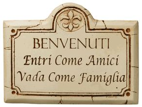 Italian Welcome sign.. come as friends leaves as family