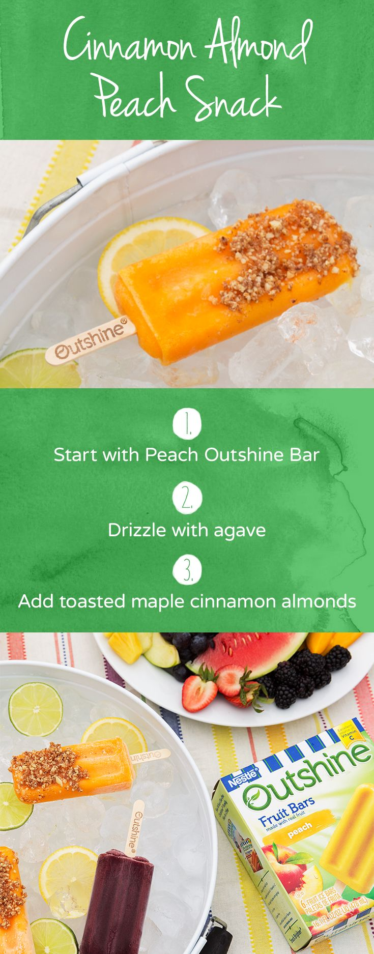 Get your hands on this peachy snack hack ideal for any summer party! Start with Outshine Peach Bars and drizzle with agave. Crush lightly toasted maple cinnamon almonds into small pieces and sprinkle them on top of your peach bars. Plate over ice and add some sliced lemons and limes to keep everything chilled and looking great!