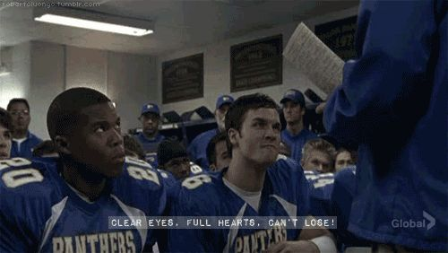 What it's like to watch Friday Night lights for the first time. Or the 127th.   Clear Eyes. Full Hearts.